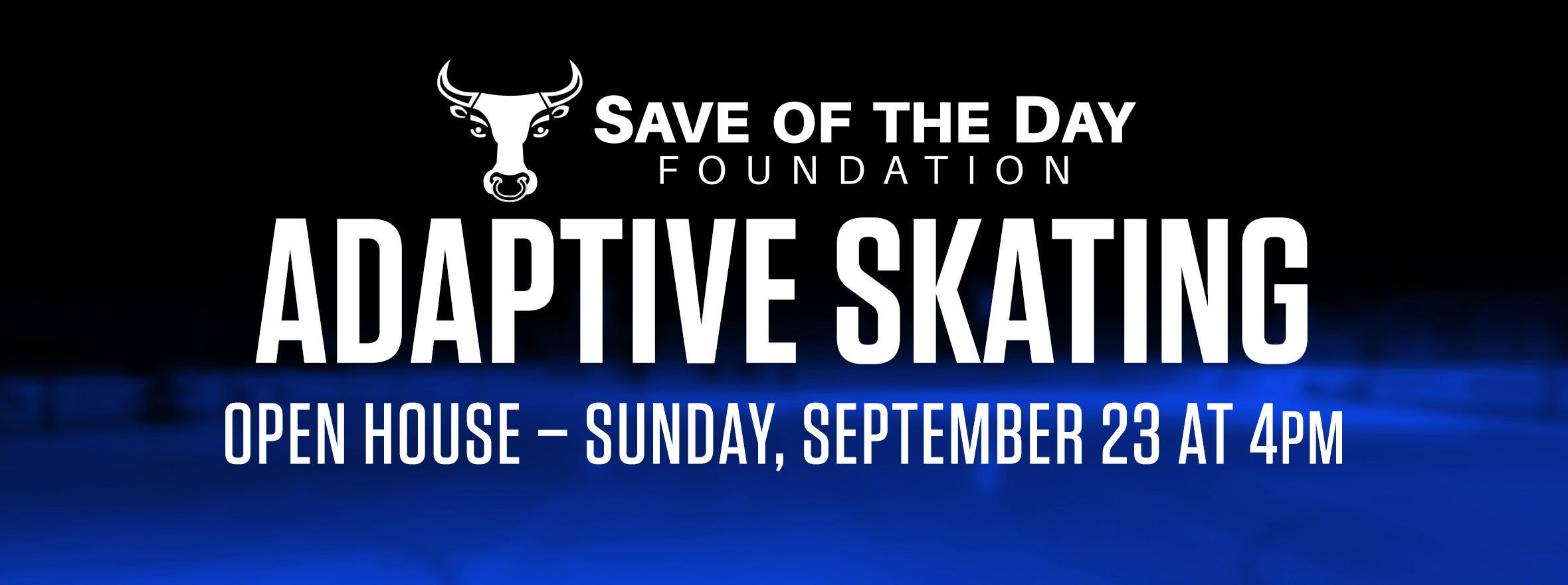 SAVE OF THE DAY FOUNDATION ANNOUNCES ADAPTIVE SKATING PROGRAM