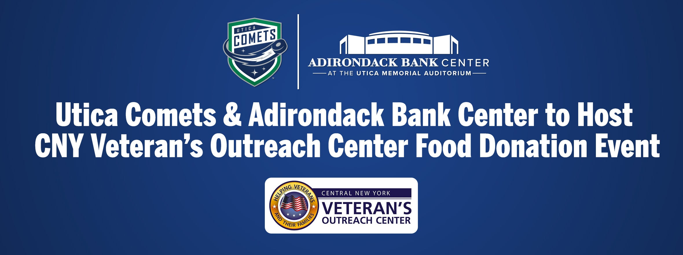 COMETS AND ADIRONDACK BANK CENTER TO HOST CNY VETERAN'S OUTREACH CENTER FOOD DONATION EVENT