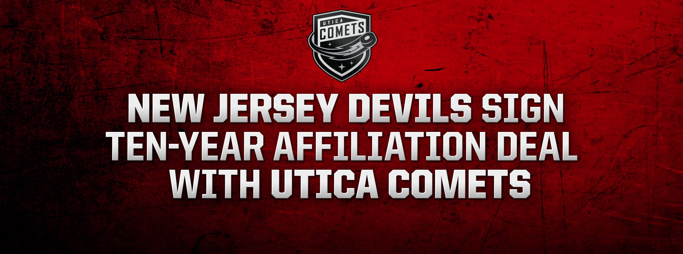 NEW JERSEY DEVILS SIGN TEN-YEAR AFFILIATION DEAL WITH UTICA COMETS