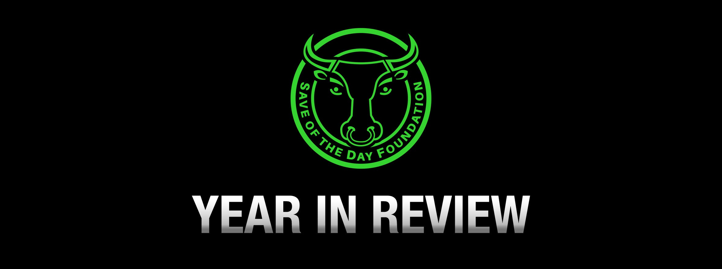 SAVE OF THE DAY FOUNDATION 2019 YEAR IN REVIEW